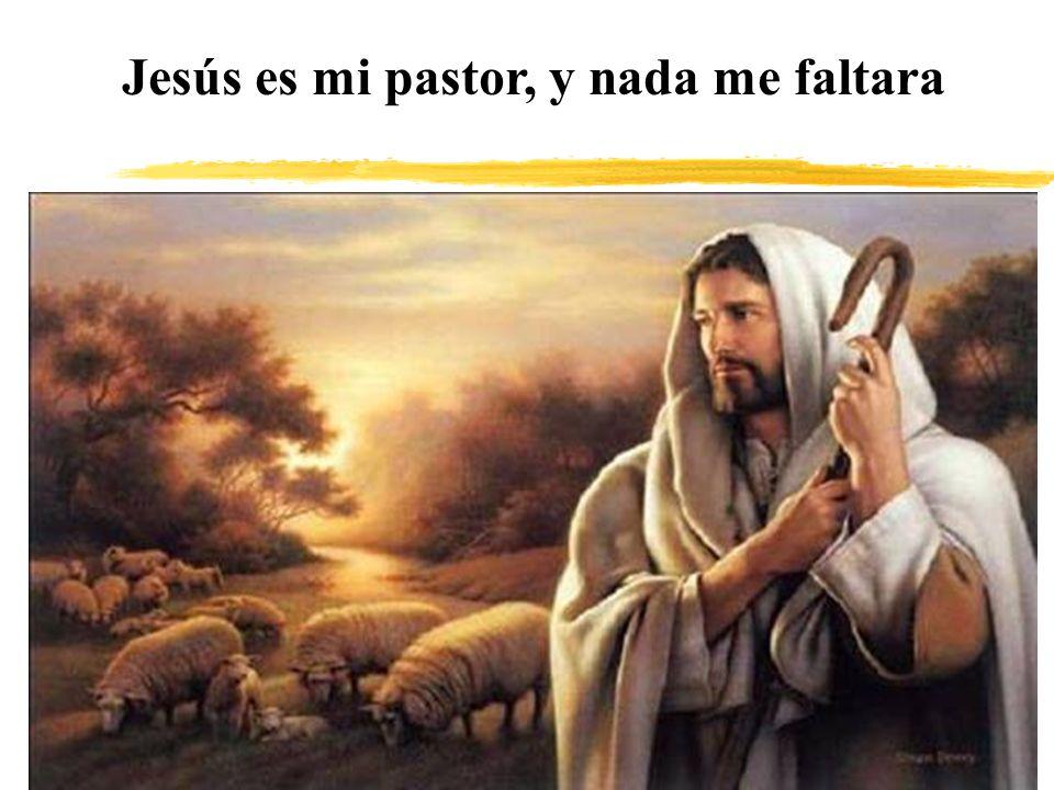 Jesús es mi pastor, y nada me faltara