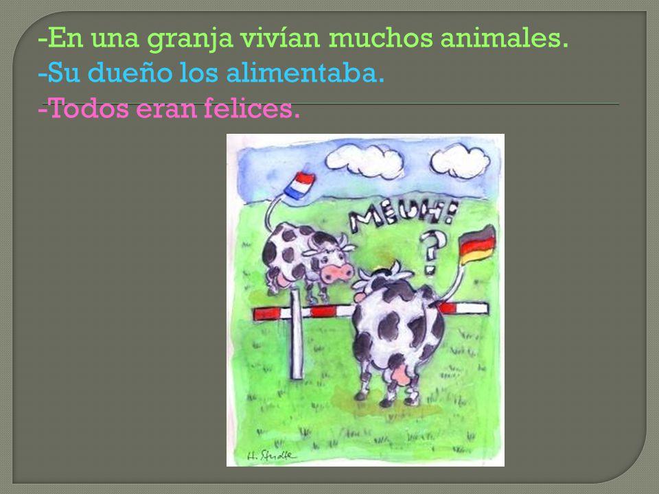 -En una granja vivían muchos animales. -Su dueño los alimentaba