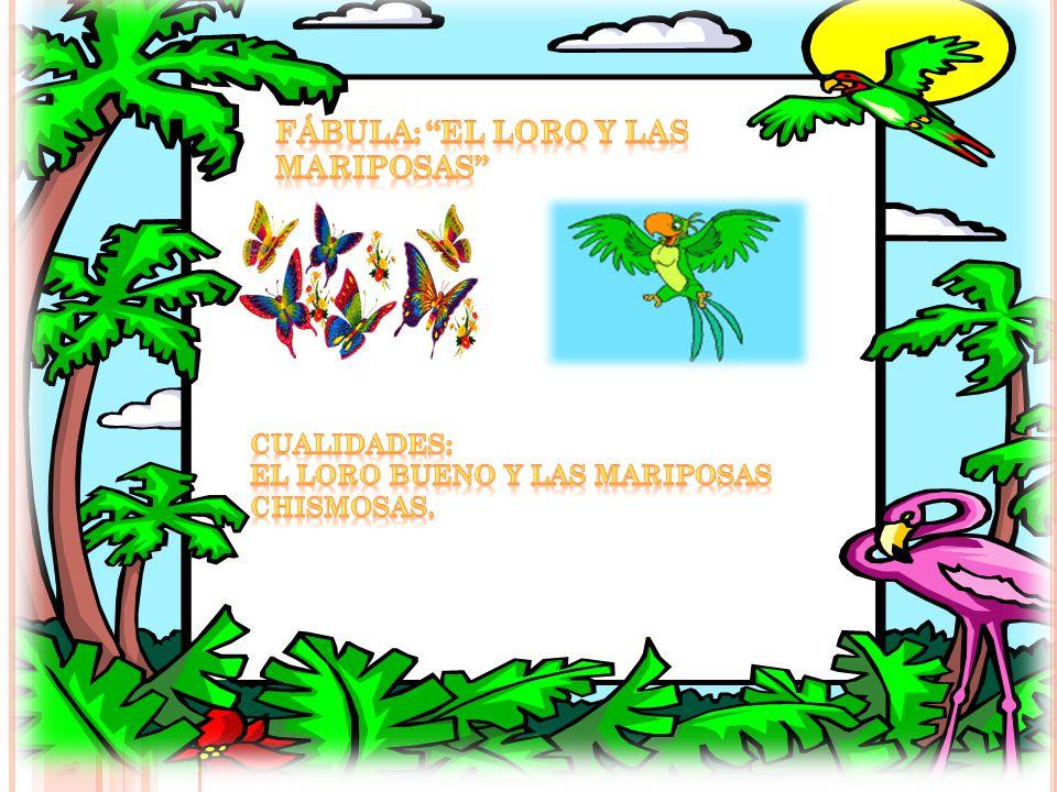 Fábula: El Loro y Las Mariposas