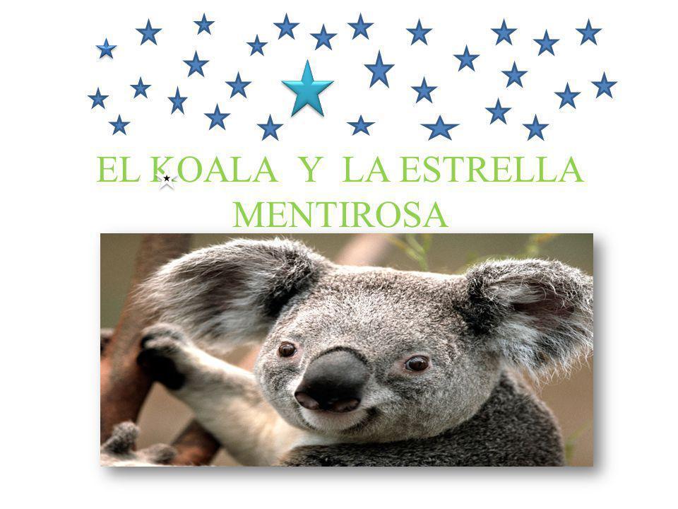 EL KOALA Y LA ESTRELLA MENTIROSA