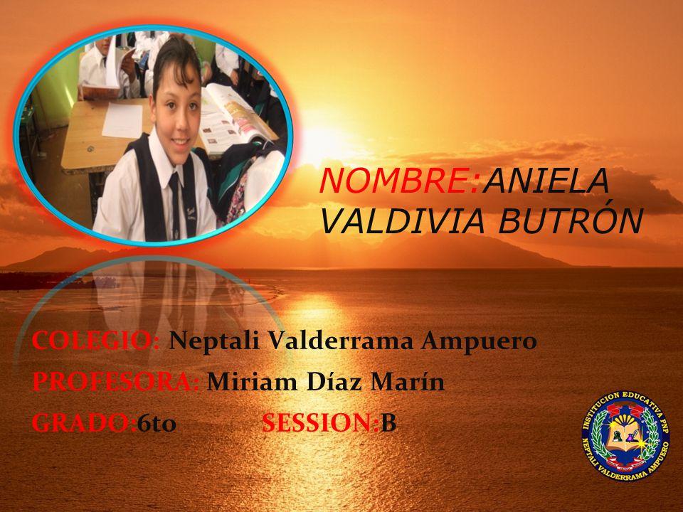 NOMBRE:ANIELA VALDIVIA BUTRÓN