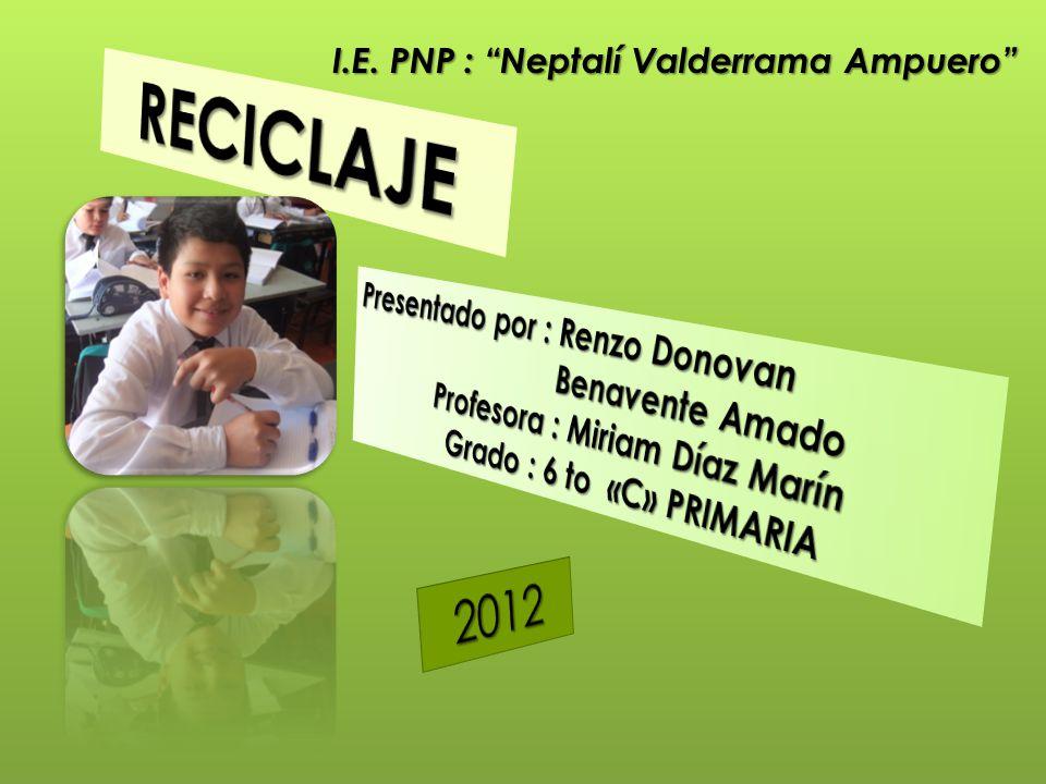 I.E. PNP : Neptalí Valderrama Ampuero Profesora : Miriam Díaz Marín
