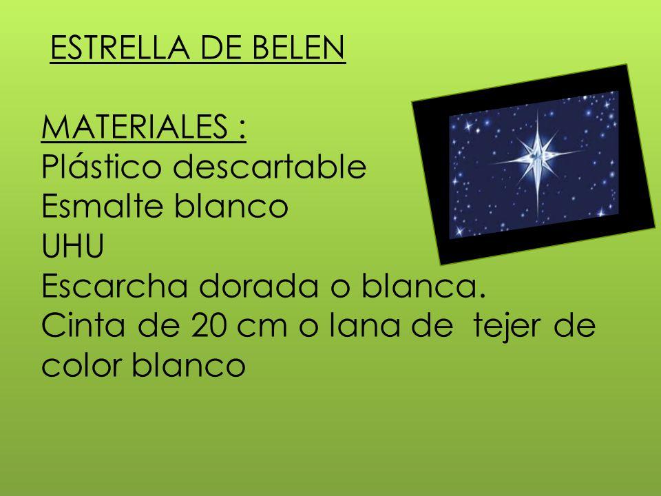 ESTRELLA DE BELEN MATERIALES : Plástico descartable Esmalte blanco UHU Escarcha dorada o blanca.