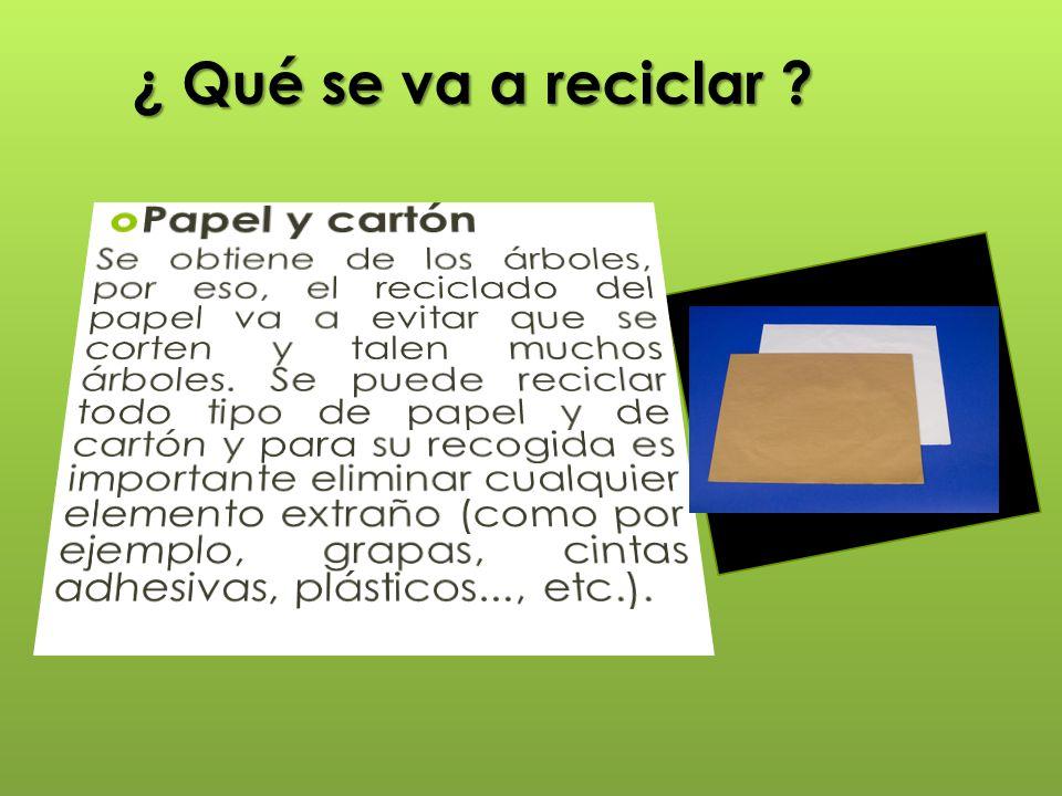 ¿ Qué se va a reciclar Papel y cartón