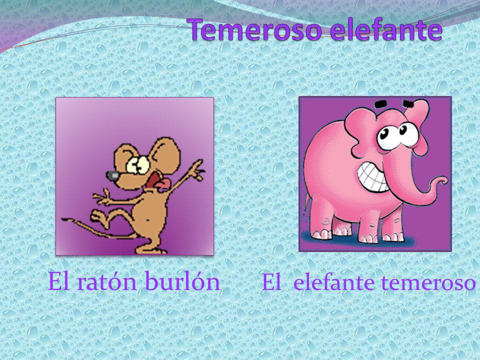 El ratón burlón El elefante temeroso