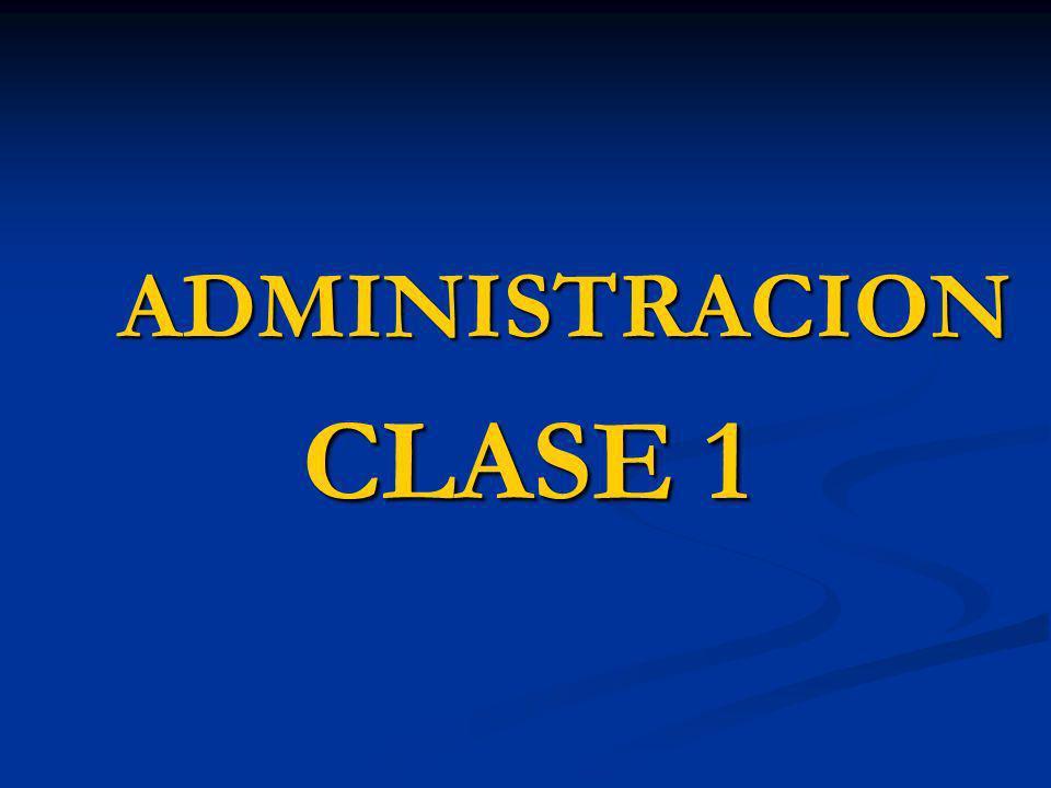 ADMINISTRACION CLASE 1
