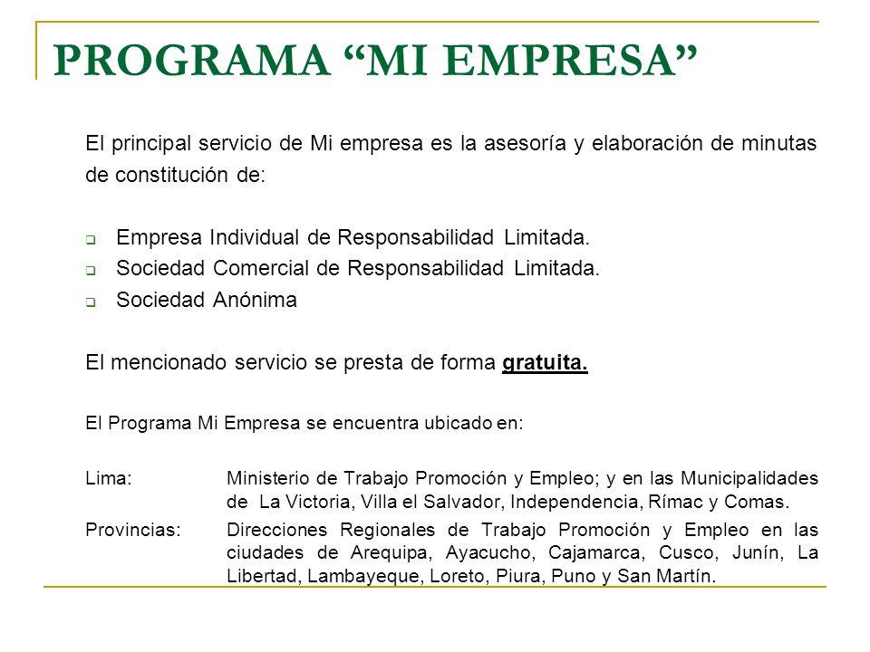 PROGRAMA MI EMPRESA El principal servicio de Mi empresa es la asesoría y elaboración de minutas de constitución de: