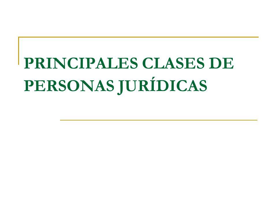 PRINCIPALES CLASES DE PERSONAS JURÍDICAS