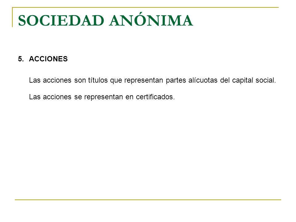 SOCIEDAD ANÓNIMA 5. ACCIONES