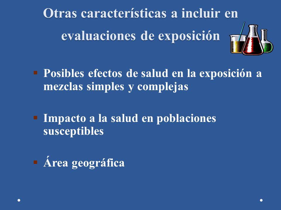 Otras características a incluir en evaluaciones de exposición