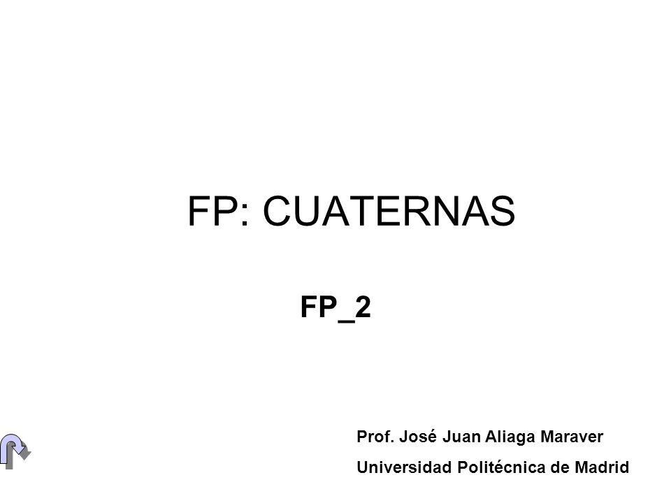 FP: CUATERNAS FP_2 Prof. José Juan Aliaga Maraver