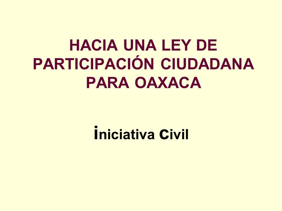 HACIA UNA LEY DE PARTICIPACIÓN CIUDADANA PARA OAXACA