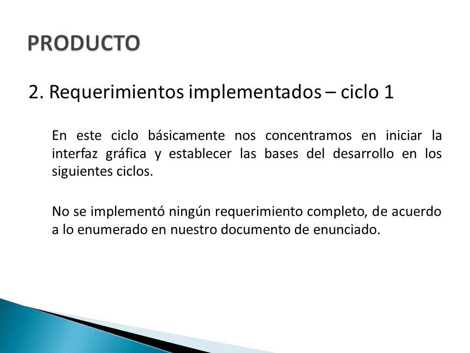 PRODUCTO 2. Requerimientos implementados – ciclo 1