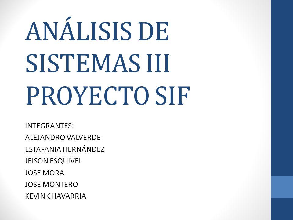 ANÁLISIS DE SISTEMAS III PROYECTO SIF