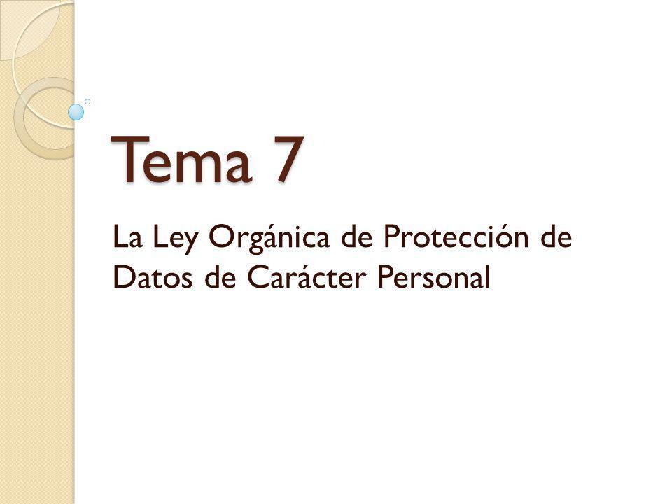 La Ley Orgánica de Protección de Datos de Carácter Personal
