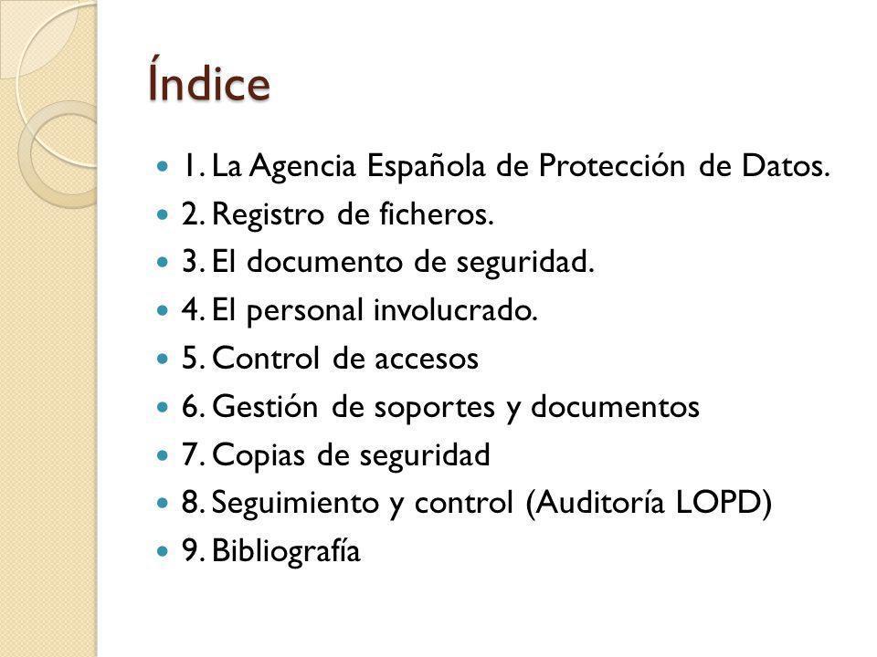Índice 1. La Agencia Española de Protección de Datos.