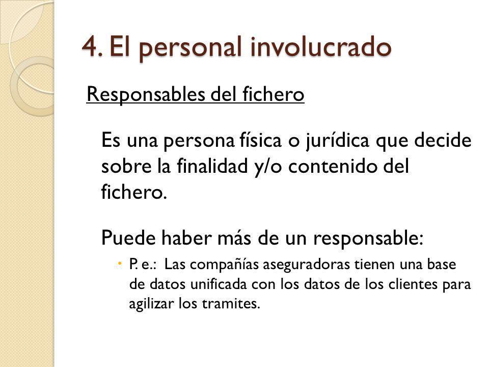 4. El personal involucrado
