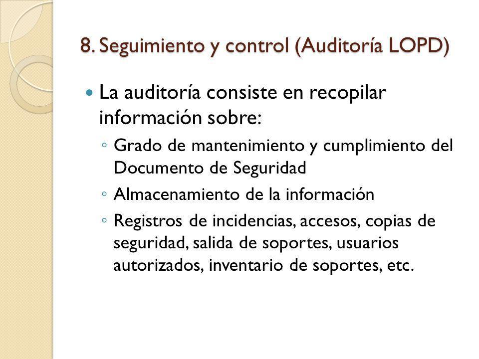 8. Seguimiento y control (Auditoría LOPD)