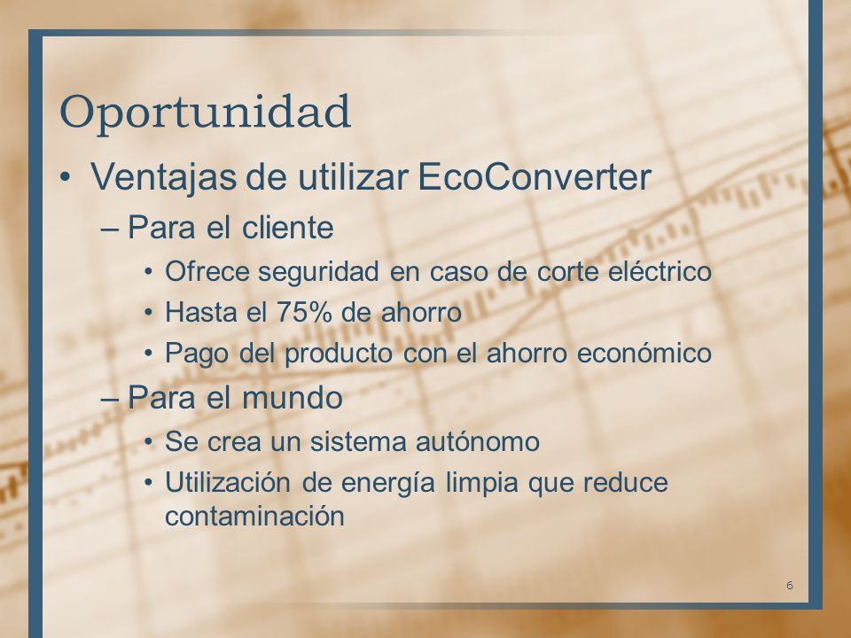 Oportunidad Ventajas de utilizar EcoConverter Para el cliente