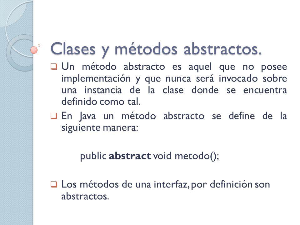 Clases y métodos abstractos.