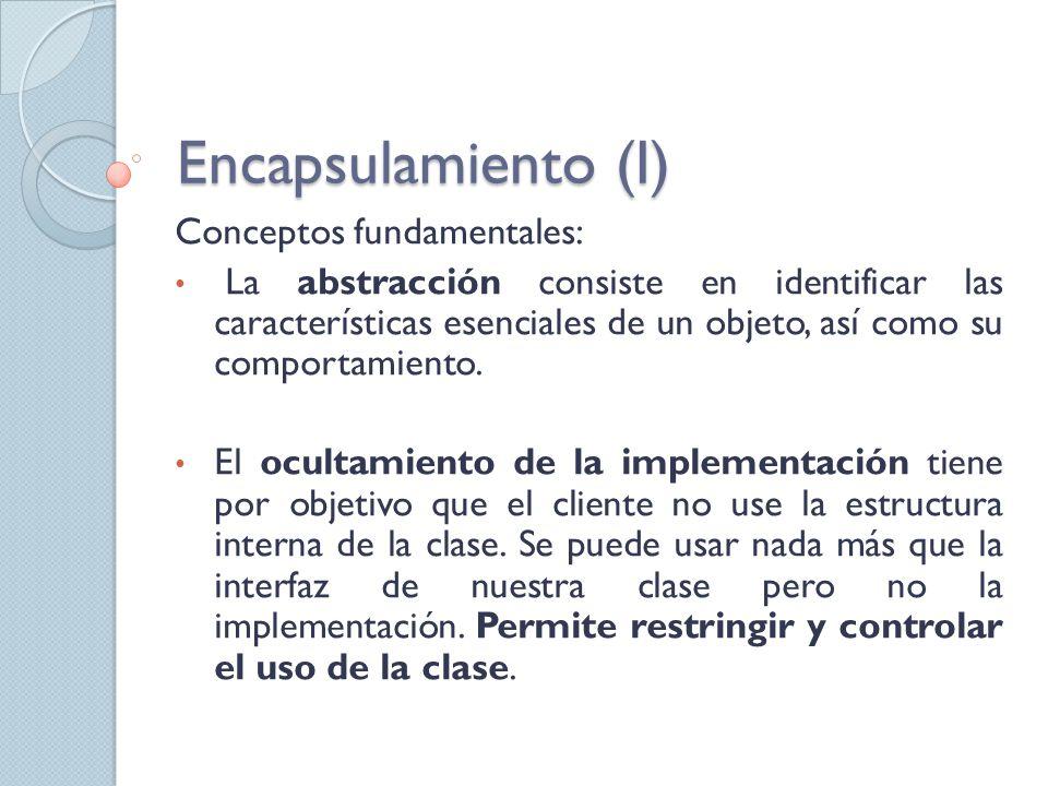 Encapsulamiento (I) Conceptos fundamentales: