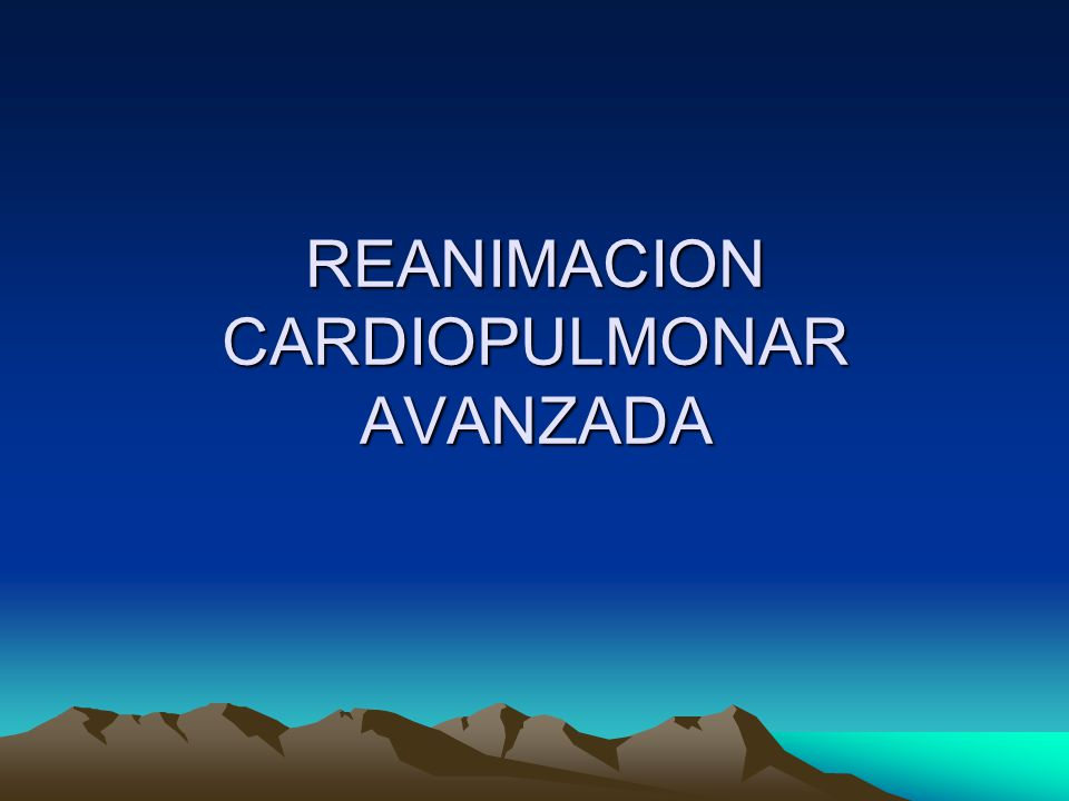 REANIMACION CARDIOPULMONAR AVANZADA