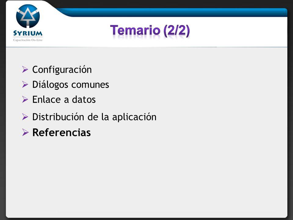 Temario (2/2) Referencias Configuración Diálogos comunes