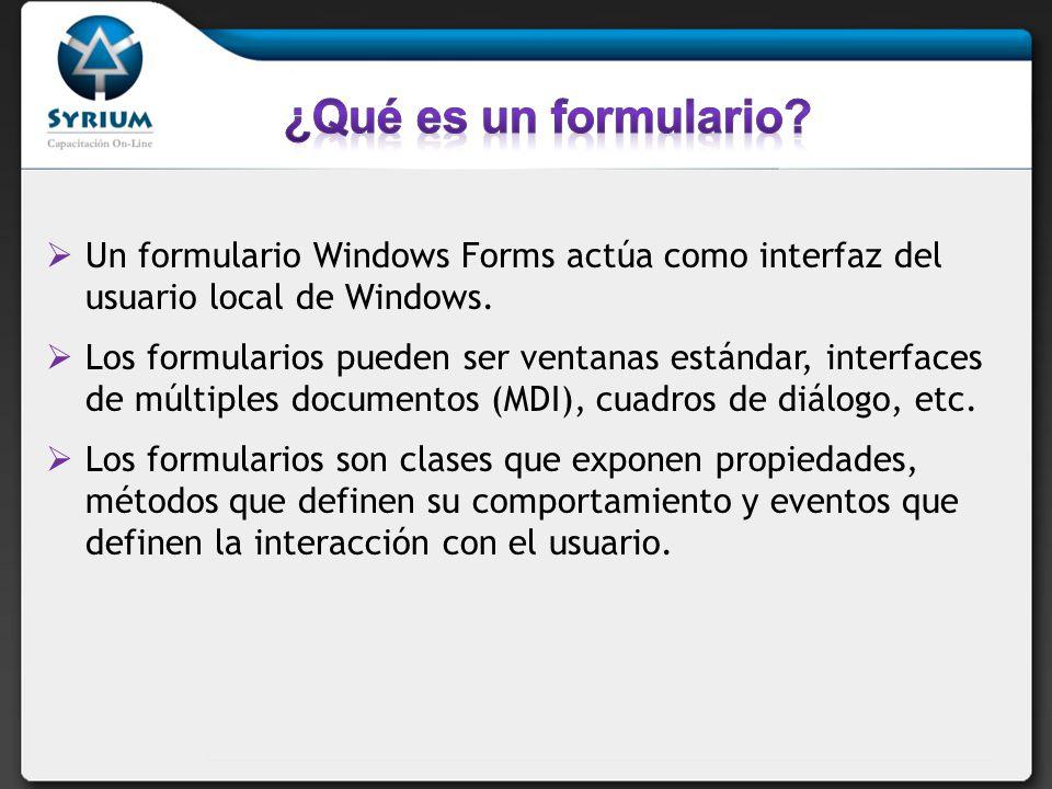 ¿Qué es un formulario Un formulario Windows Forms actúa como interfaz del usuario local de Windows.