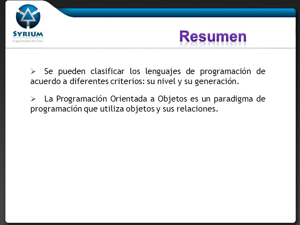 Resumen Se pueden clasificar los lenguajes de programación de acuerdo a diferentes criterios: su nivel y su generación.