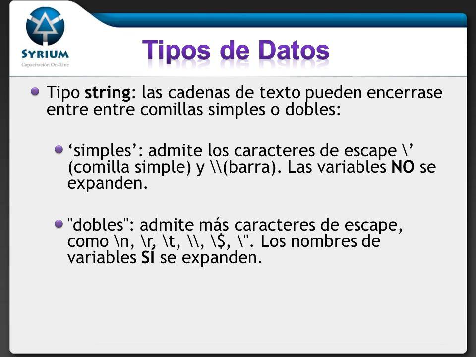 Tipos de Datos Tipo string: las cadenas de texto pueden encerrase entre entre comillas simples o dobles: