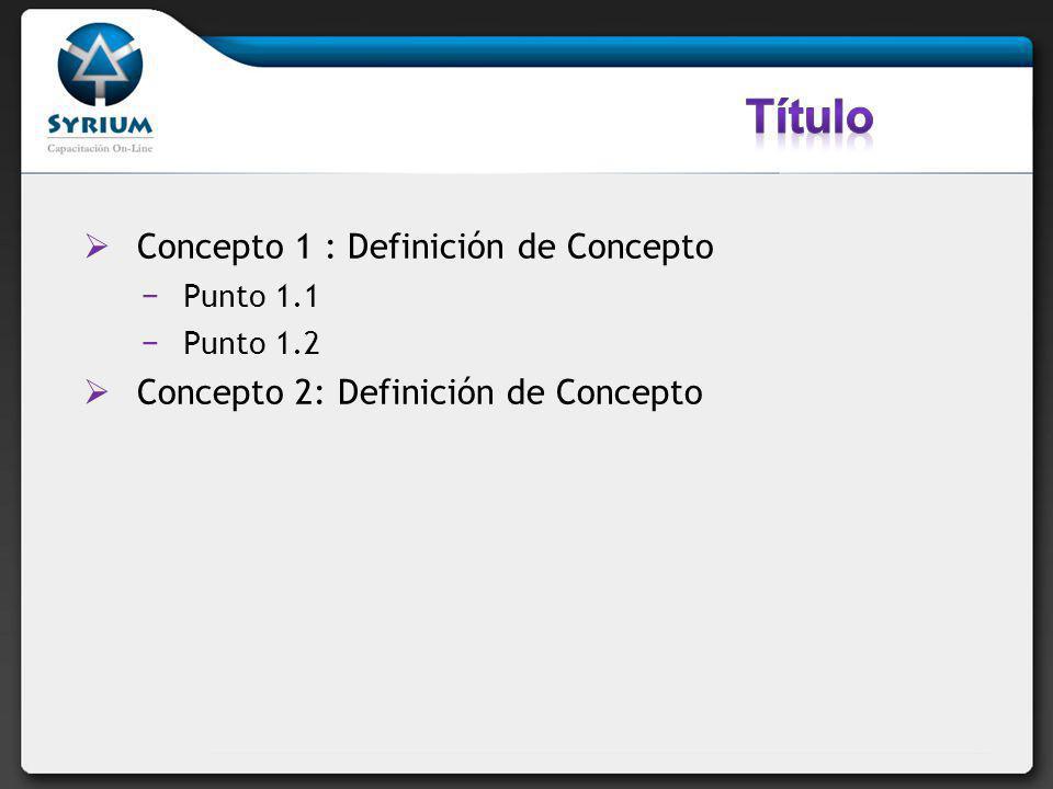 Título Concepto 1 : Definición de Concepto