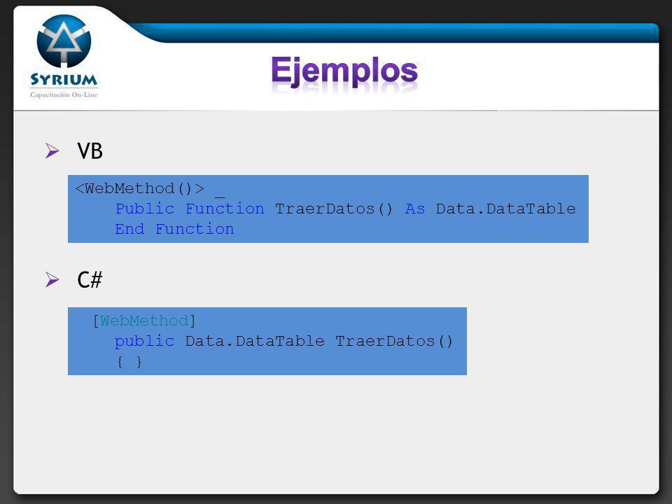 Ejemplos VB C# <WebMethod()> _