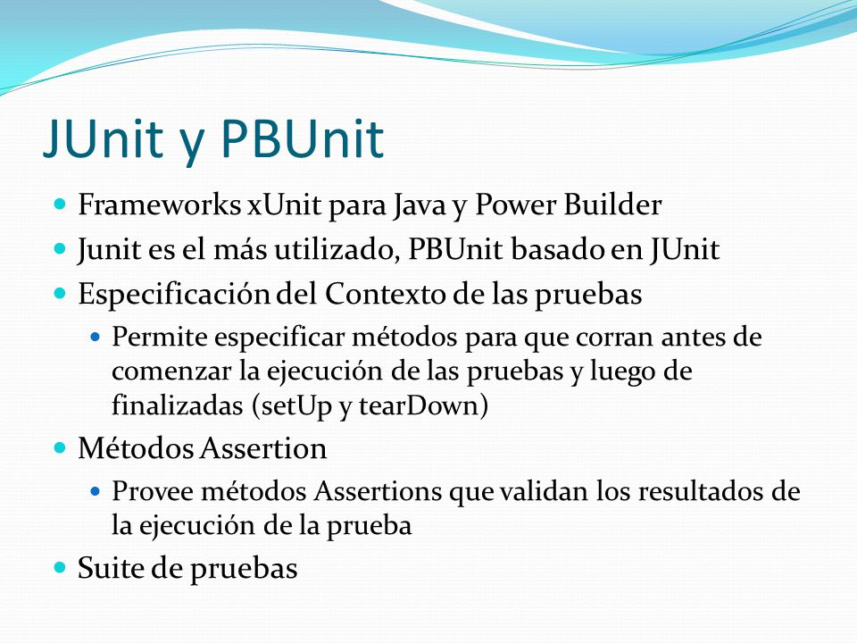 JUnit y PBUnit Frameworks xUnit para Java y Power Builder