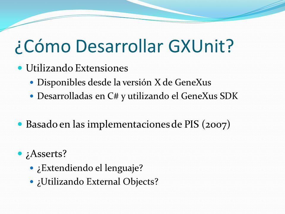 ¿Cómo Desarrollar GXUnit