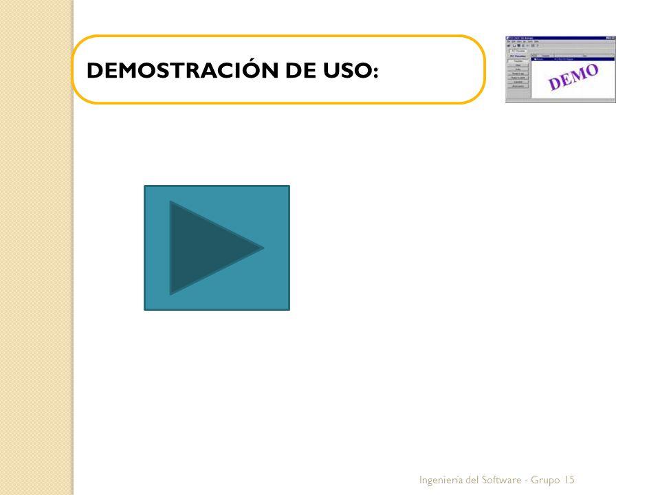DEMOSTRACIÓN DE USO: Ingeniería del Software - Grupo 15