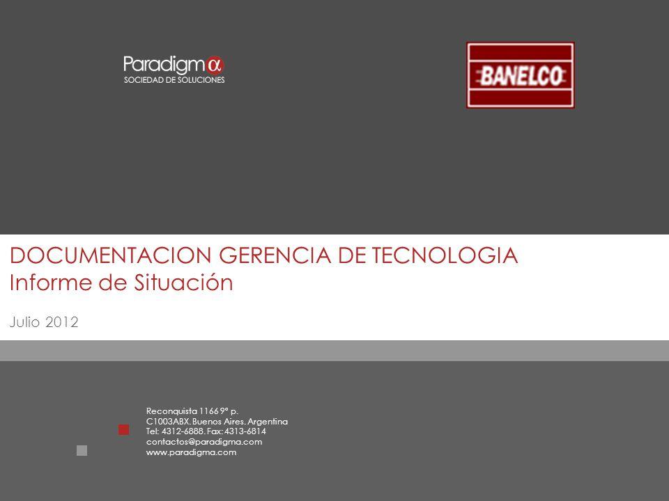 DOCUMENTACION GERENCIA DE TECNOLOGIA Informe de Situación Julio 2012