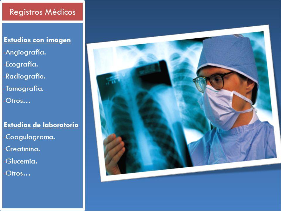Registros Médicos Estudios con imagen Angiografía. Ecografía.