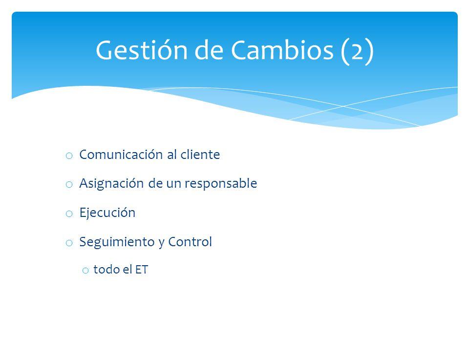 Gestión de Cambios (2) Comunicación al cliente