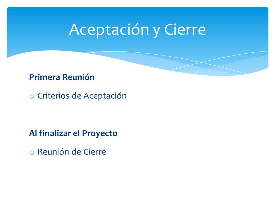 Aceptación y Cierre Primera Reunión Criterios de Aceptación