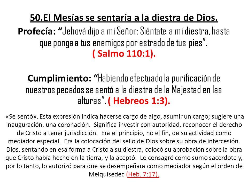 50.El Mesías se sentaría a la diestra de Dios.