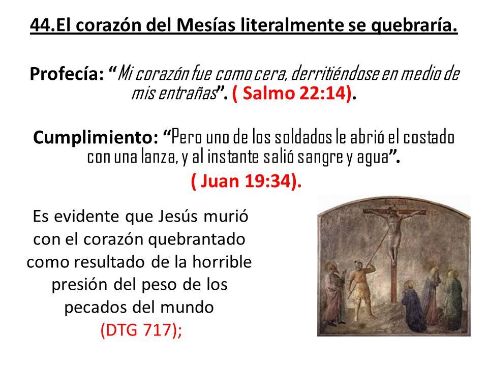 44. El corazón del Mesías literalmente se quebraría