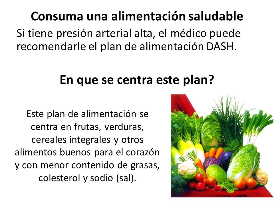 Consuma una alimentación saludable En que se centra este plan