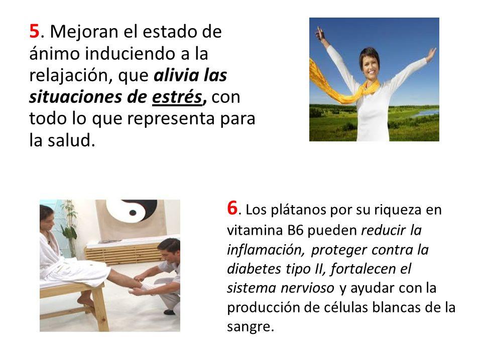 5. Mejoran el estado de ánimo induciendo a la relajación, que alivia las situaciones de estrés, con todo lo que representa para la salud.