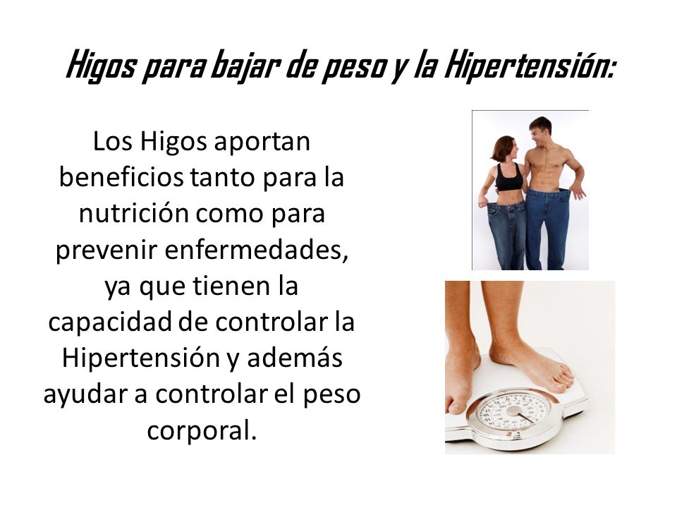 Higos para bajar de peso y la Hipertensión: