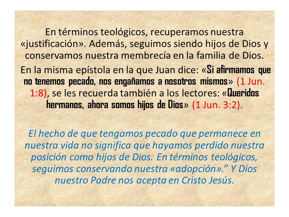 En términos teológicos, recuperamos nuestra «justificación»