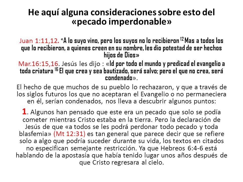 He aquí alguna consideraciones sobre esto del «pecado imperdonable»