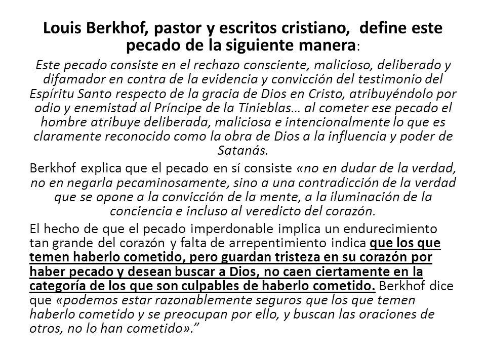 Louis Berkhof, pastor y escritos cristiano, define este pecado de la siguiente manera: