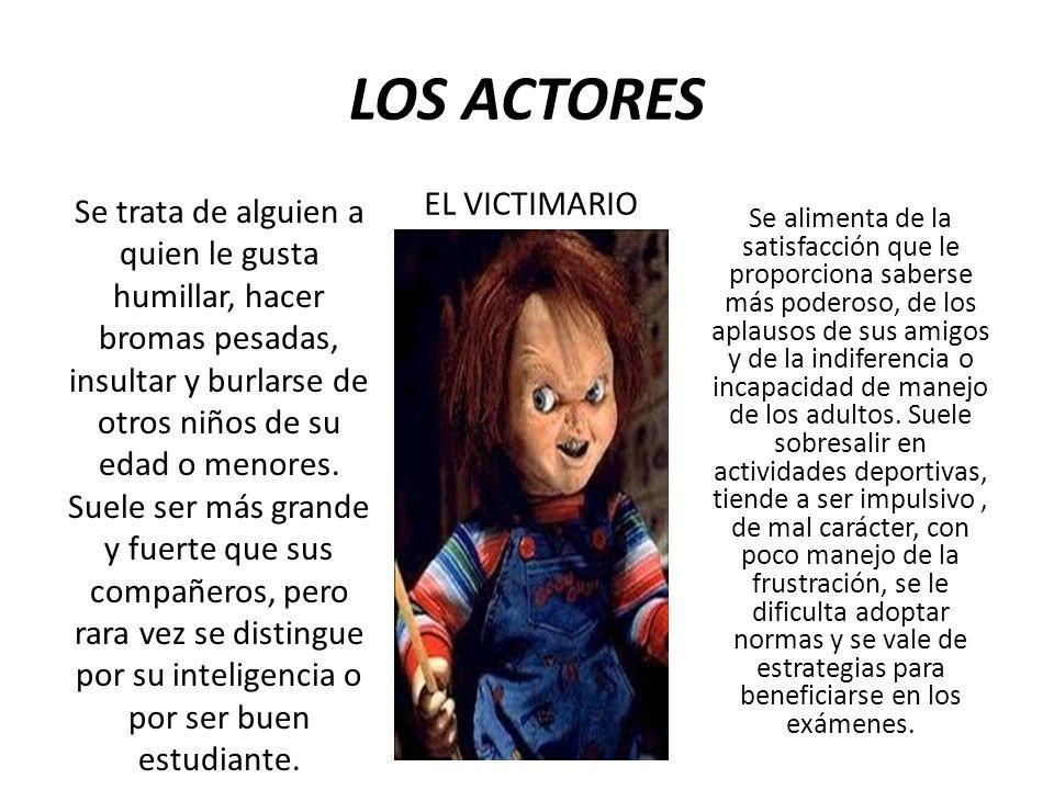 LOS ACTORES EL VICTIMARIO