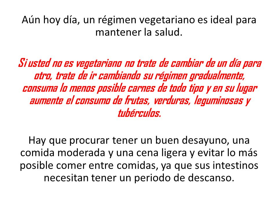 Aún hoy día, un régimen vegetariano es ideal para mantener la salud
