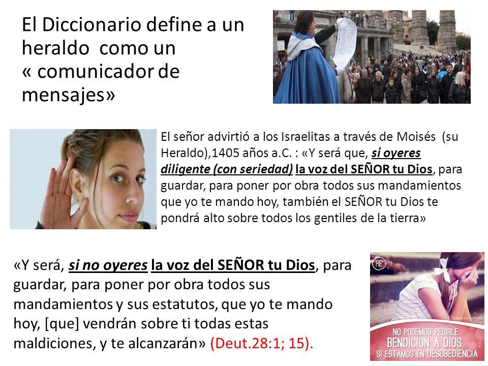 El Diccionario define a un heraldo como un « comunicador de mensajes»